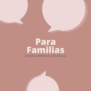 Escuela Mindful Life Skills para Familias